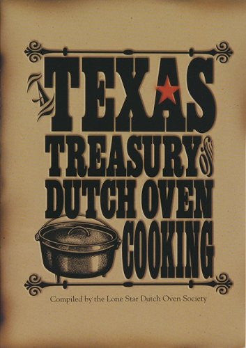 Texas Treasury of Dutch Oven Cooking Cookbook