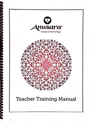 Anusara Yoga Teacher Training Manual