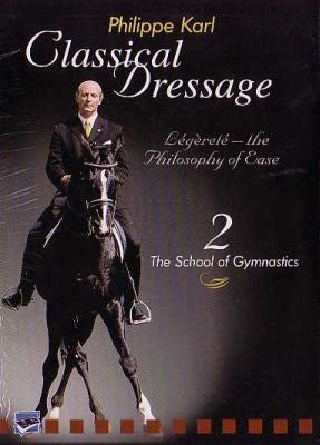 Classical Dressage the Philosophy of Ease Vol 2 the School of Gymnastics