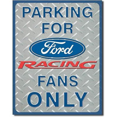 Tin Sign: Parking For Ford Racing Fans Only