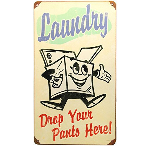 Laundry Drop Pants Vintage Metal Sign 8 inch x 14 inch