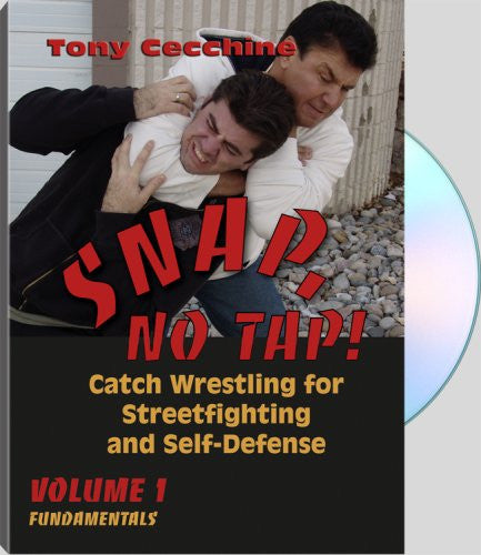SNAP NO TAP! Catch Wrestling for Streetfighting and Self-Defense Volume 1