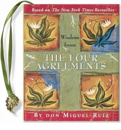 Wisdom From The Four Agreements (Hardcover)