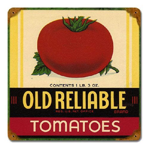 Old Reliable Tomatoes metal sign measures 12 inches by 12 inches
