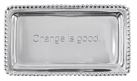 - Change is good.-  Tray