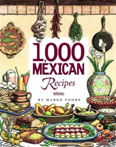 1,000 Mexican Recipes (1,000 Recipes) (Hardcover)