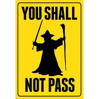 You Shall Not Pass Sign Movie Poster - 13x19