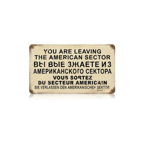 """You Are Leaving the American Sector"" Metal Sign 8x14 in"