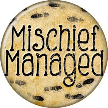 Mischief Managed - BUTTONS 1 1/4 in. ROUND