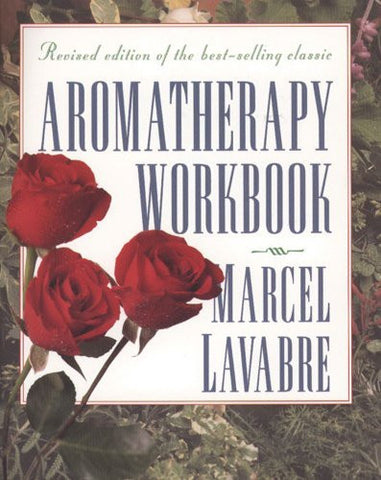 'Aromatherapy Workbook' by Marcel Lavabre