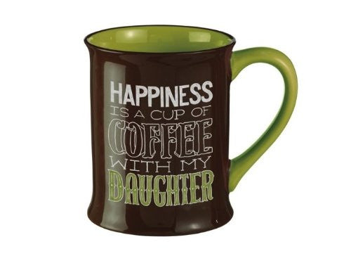 "Happiness Is A Cup of Coffee With My Daughter"" Coffee Mug"