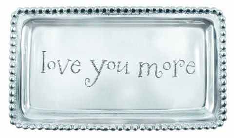 - Love you more-  Tray