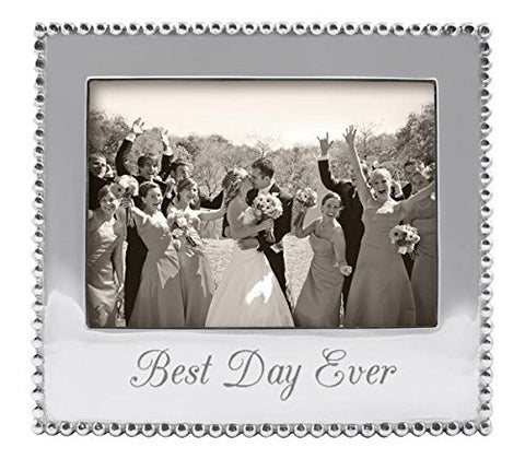 - Best Day Ever-  5 x 7 Frame