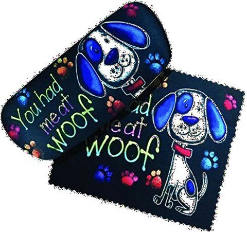 You Had Me At Woof Eyeglass Case