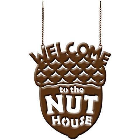 """Welcome To Our Nut House"" Metal Garden Flag"