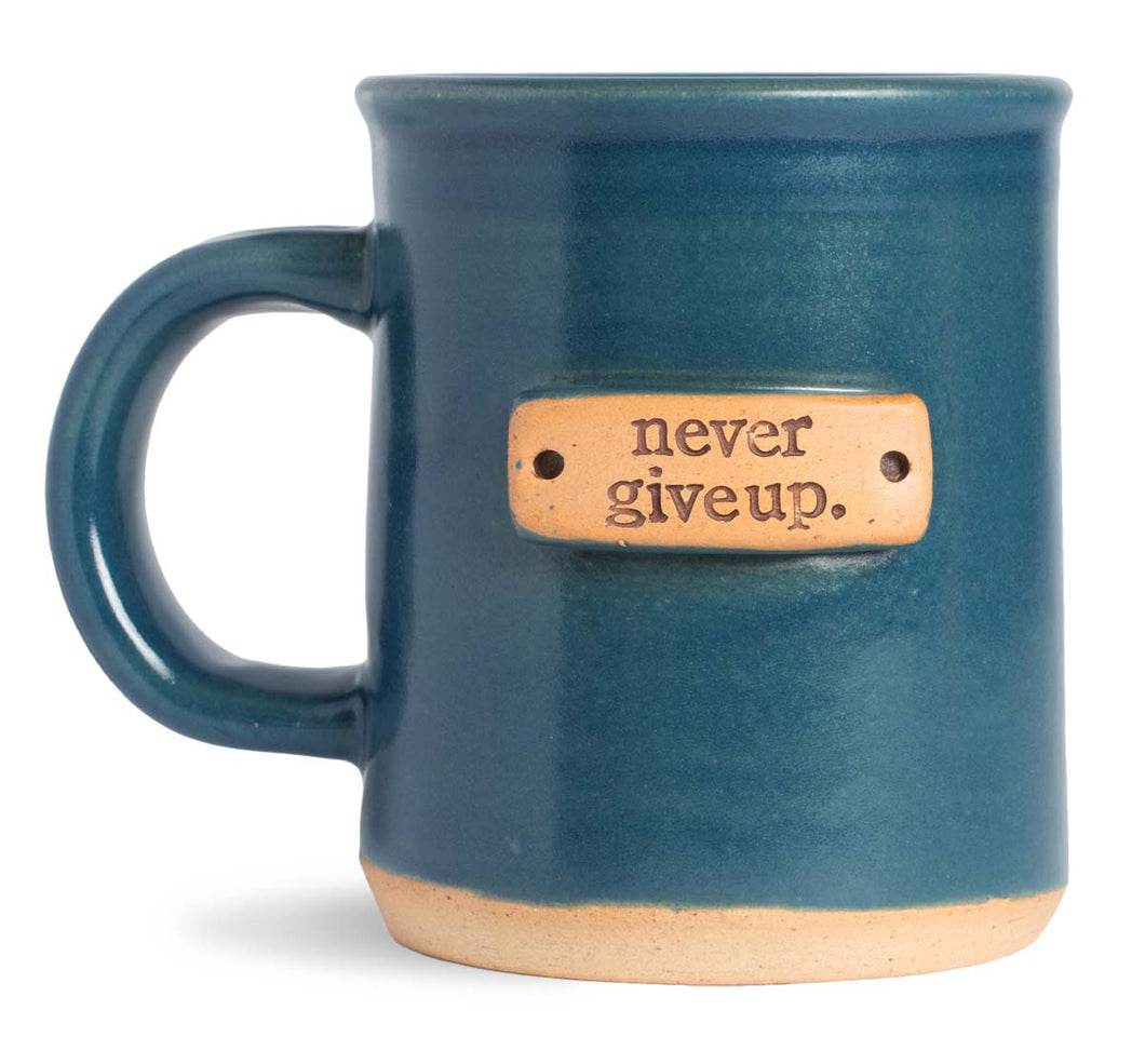 never give up. mug
