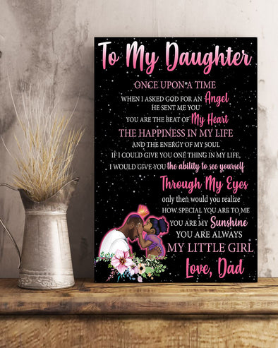 Dad To My Daughter Poster Canvas Once Upon A Time When I Asked God For An Angel He Sent Me You - You Are The Beat Of My Heart The Happiness In My Life