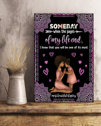 Mom To My Daughter Poster Canvas Someday When Are Pages Of My Life End, I Know That You Will Be One Of Its Most - Love You