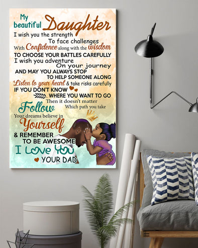Dad To My Beautiful Daughter Poster Canvas I Wish You The Strength To Face Challenges With Confidence Along With The Wisdom To Choose Your Batters Carefully
