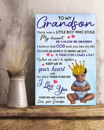 Grandpa To My Gandson Poster Canvas There Was Little Boy Who Stole My Heart He Called Me Grandma - I Believe That God Sent You Into My Life To Give Me Hope And To Bring My Joy