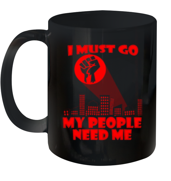 I Must Go My People Need Me Mug
