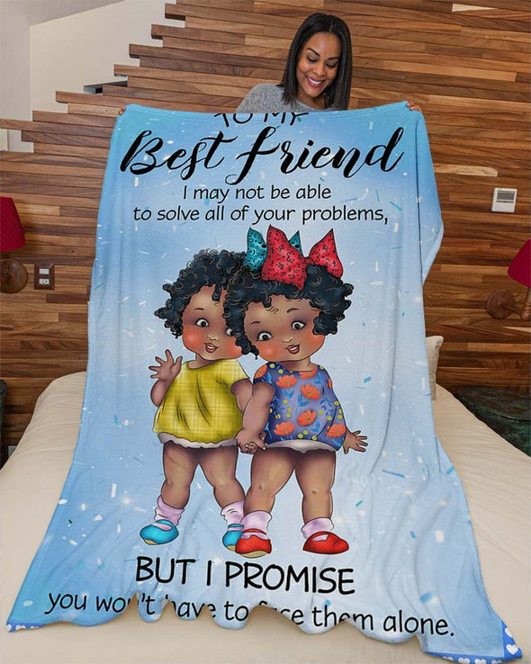 To My Best Friend - I May Not Be Able To Solve All Of Your Problems Fleece Blanket