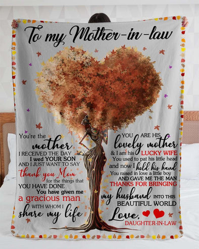 To My Mother The In Law Blanket - You Are The Mother I Received The day I Wed Your Son Blanket