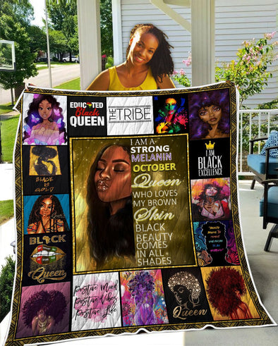 I Am A Strong Melanin October Black Queen Quilt