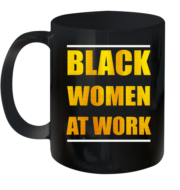 Black Women At Work Mug
