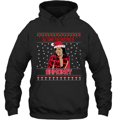 All I Want The Chrismas Is SHMONEY Hoodie