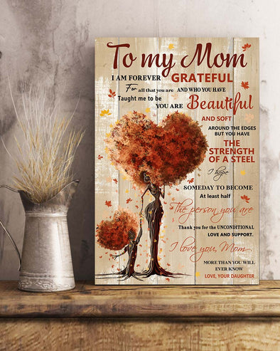 Daughter To My Mom Poster Canvas Taught Me To Be You Are Beautiful And Soft
