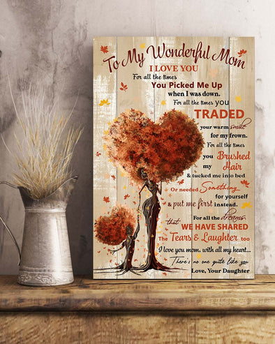 Daughter To My Wonderful Mom Poster Canvas I Love You For On The Times You Picked Me up When I Was Down