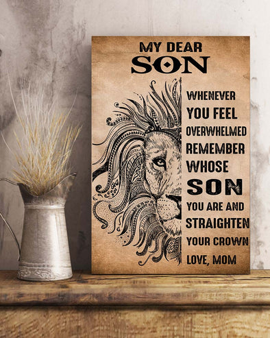 Lion Mom To My Dear Son Poster Canvas Whenever You Feel Overwhelmed Remember Whose Son You Are And Straighten Your Crown Love Mom