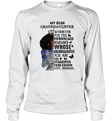 Black Queen Straighten Your Cown - Grandma To Granddaughter Long Sleeve T-Shirt
