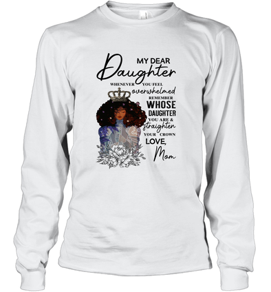 Black Queen Straighten Your Cown - Mom To Daughter Long Sleeve T-Shirt