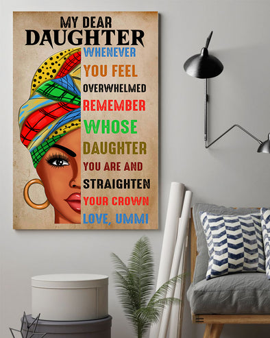 Ummi To My Daughter Poster Canvas I Am Because You Are So Much Of Me Is Made From What I Learned From You It Doesn't Matter How Far I Go In Life I Will Always Be Your Little Girl And You Will Always Be My Loving Mother