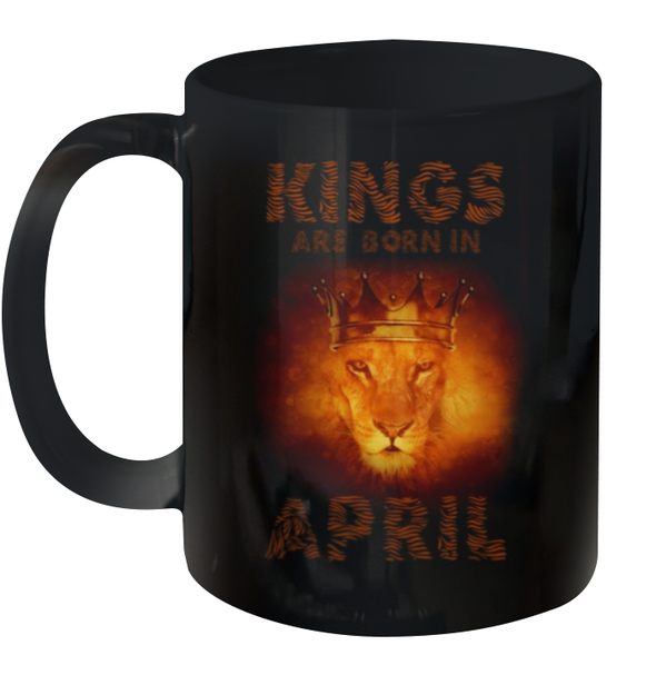 Kings Are Born In April Mug