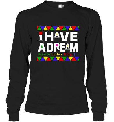 Martin Luther King I Have A Dream Long Sleeve T-Shirt