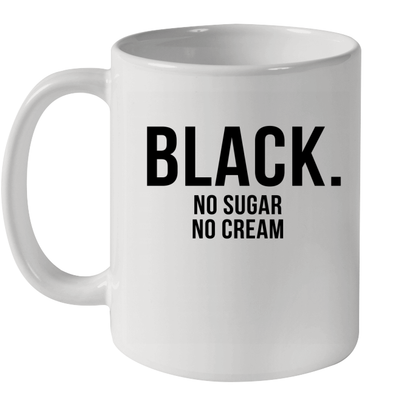 African American Simple Words Shirt Black No Sugar No Cream Mug