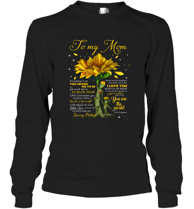 Yellow Flower You Will Always Be My Loving Mother - Daughter to Mom Long Sleeve T-Shirt