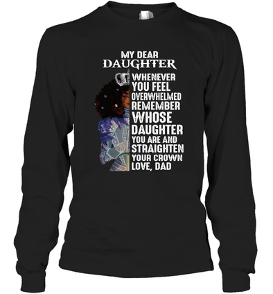 Black Queen Straighten Your Cown - Dad to daughter Long Sleeve T-Shirt