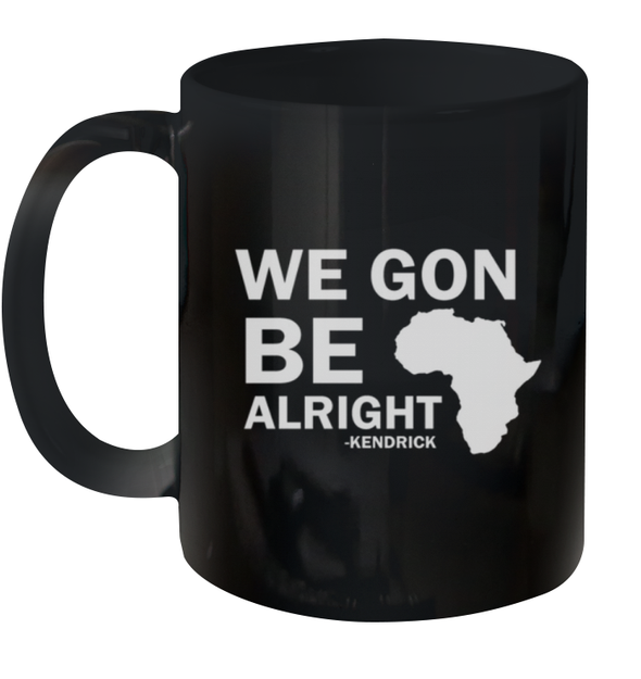 African American Words Art We Gon Be Alright  Mug