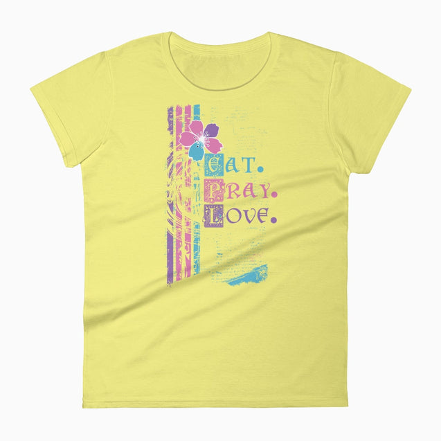 Eat Pray Love - Christian T-Shirt | Adult Womens - Spring Yellow / S