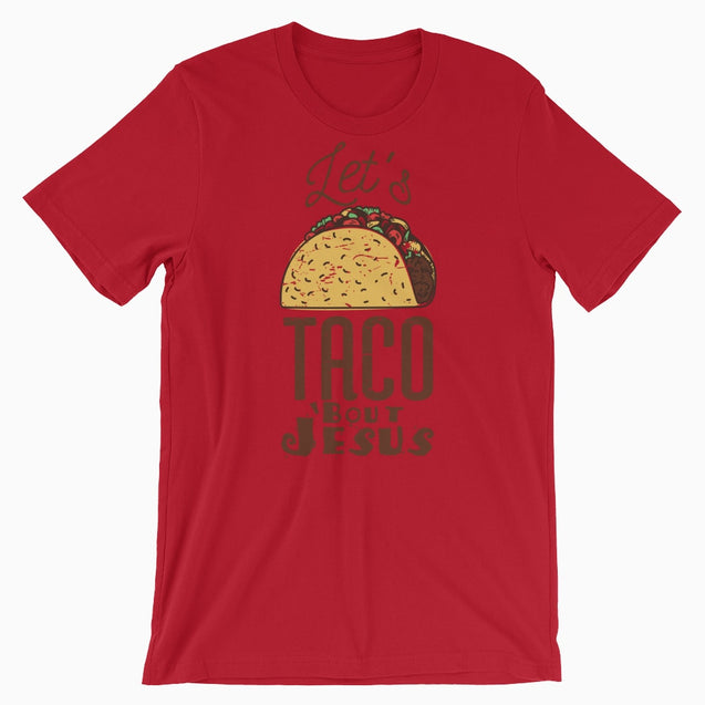 Lets Taco Bout Jesus - Christian T-Shirt | Adult Unisex - Red / S - T-Shirt