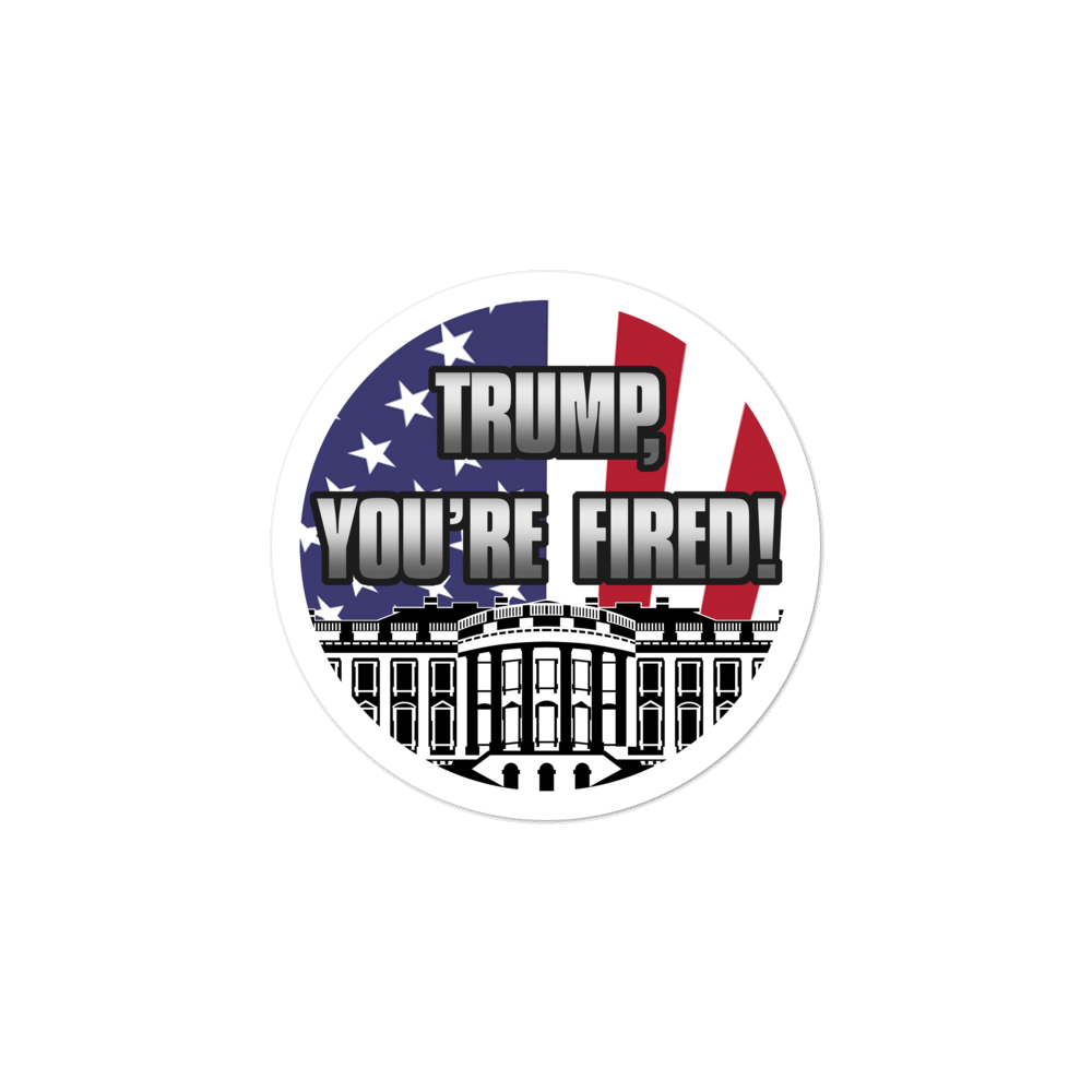 """TRUMP, YOU'RE FIRED!"" Circular Bubble-Free stickers (Silver Font)"