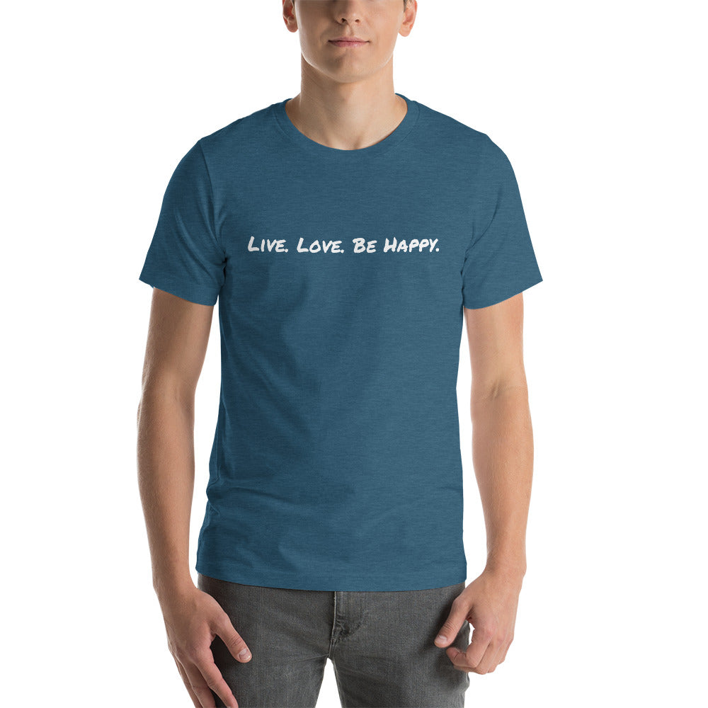 """Live. Love. Be Happy."" Short-Sleeve Unisex T-Shirt"