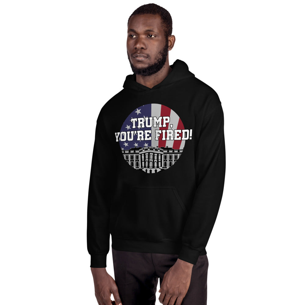 """TRUMP, YOU'RE FIRED!"" Unisex Hoodie"