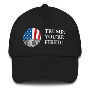 """TRUMP: YOU'RE FIRED!"" Hat"