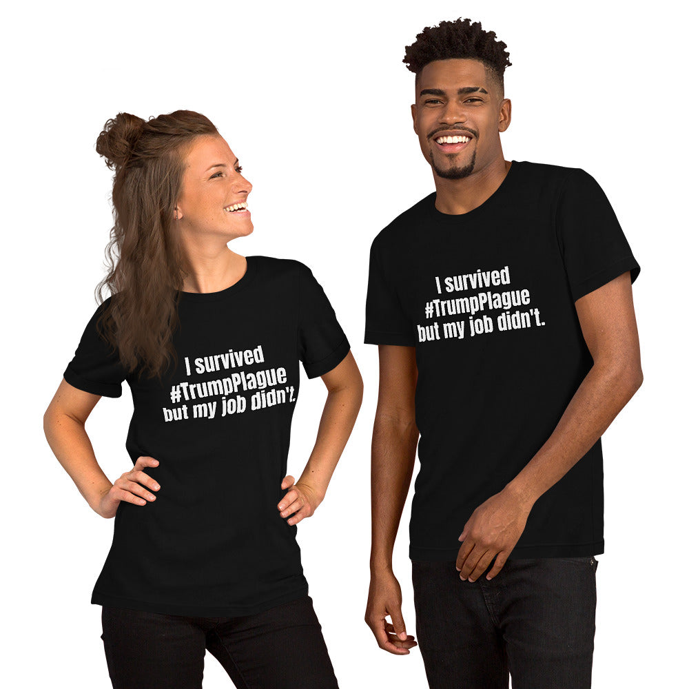 """I survived #TrumpPlague but my job didn't."" Short-Sleeve Unisex T-Shirt"