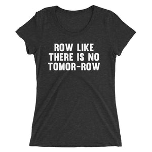 Row like there is no tomor-row Women's T-Shirt Black-Dumb & Dumbbell